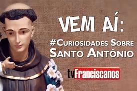 Vem aí: #Curiosidades sobre Santo Antônio