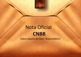 """Nota da CNBB sobre o aborto de Feto """"Anencefálico"""""""