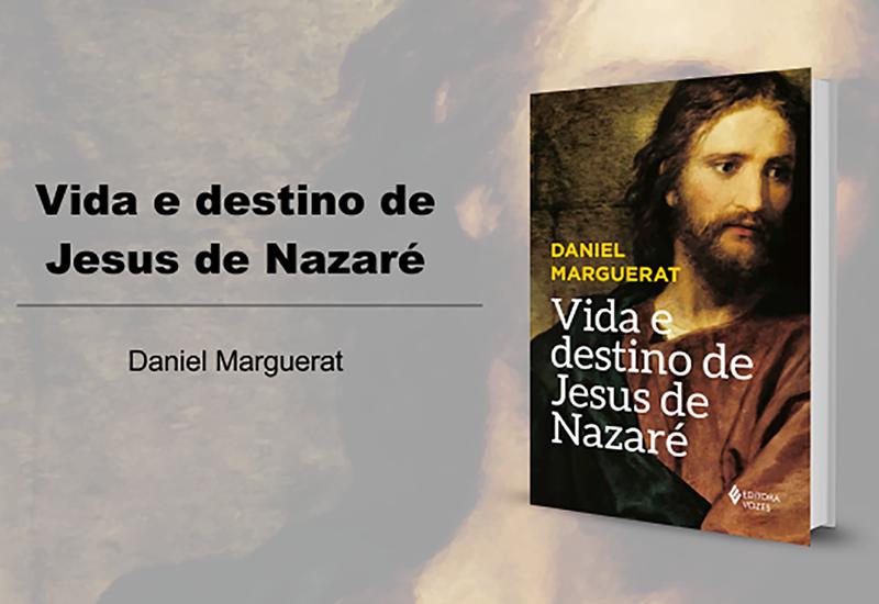 """[""""Vida e destino de Jesus de Nazaré"""", o grande lançamento da Vozes]"""