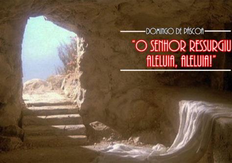 """Domingo de Páscoa: """"Porque ele vive eu posso crer no amanhã..."""""""