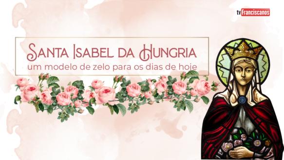 Santa Isabel da Hungria #02   As paixões de Isabel da Hungria: Cristo e os pobres