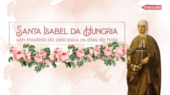 Santa Isabel da Hungria #05 | Superação da Indiferença