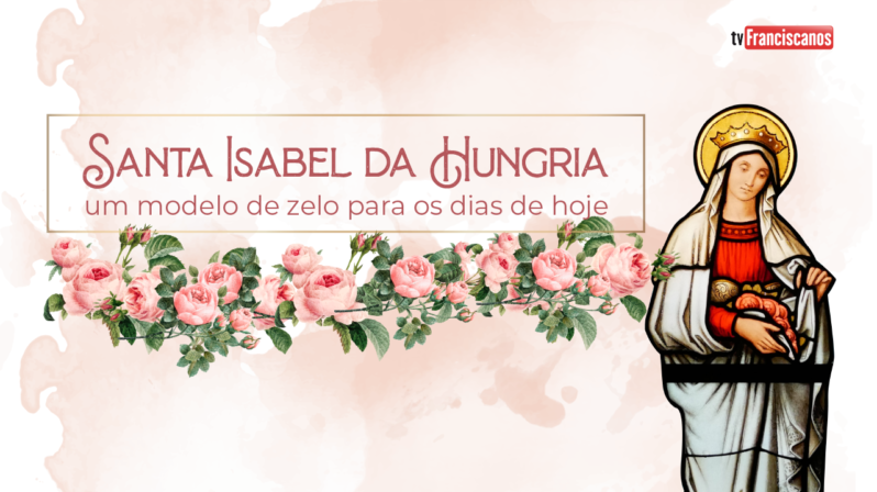 Santa Isabel da Hungria #06 | Compromisso com a Fraternidade