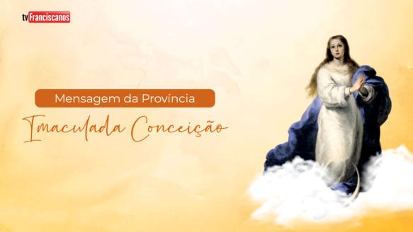 Mensagem da Província | Solenidade da Imaculada Conceição de Nossa Senhora