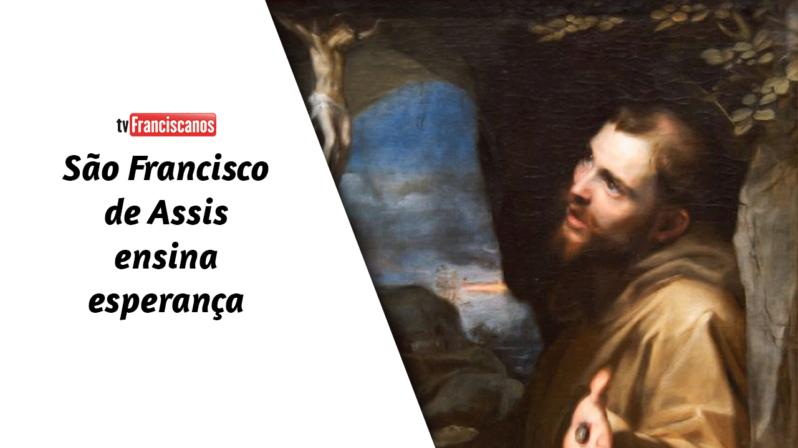 Palavra da Hora | São Francisco de Assis ensina esperança