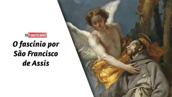 Palavra da Hora | O fascínio por São Francisco de Assis