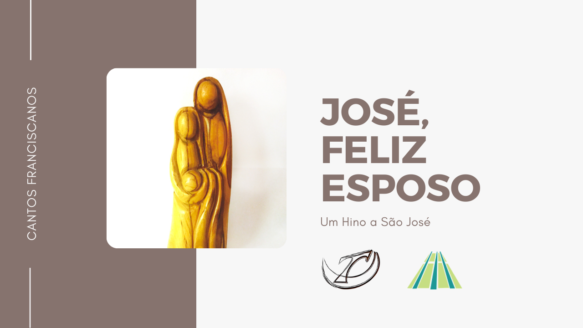 Música | José, Feliz Esposo (Hino a São José)