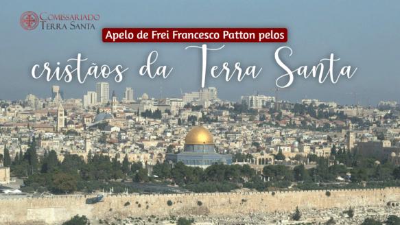 Comissariado da Terra Santa | O apelo de Frei Francesco Patton pelos cristãos da Terra Santa