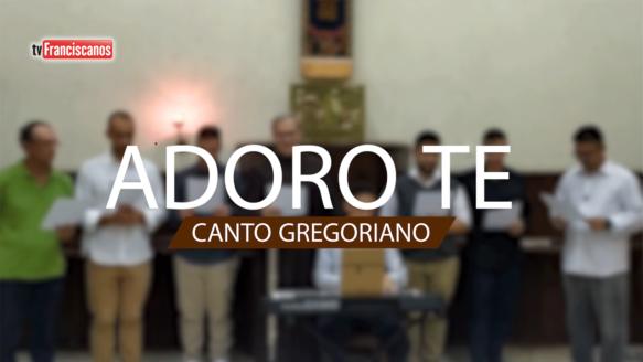 Canto Gregoriano | Adoro Te