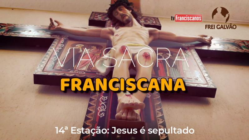 Via Sacra Franciscana | 14ª Estação: Jesus é sepultado