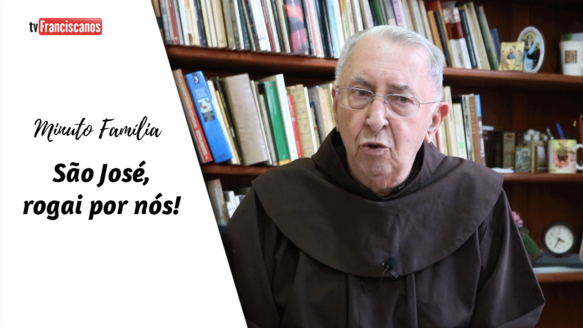 Minuto Família | São José, rogai por nós!