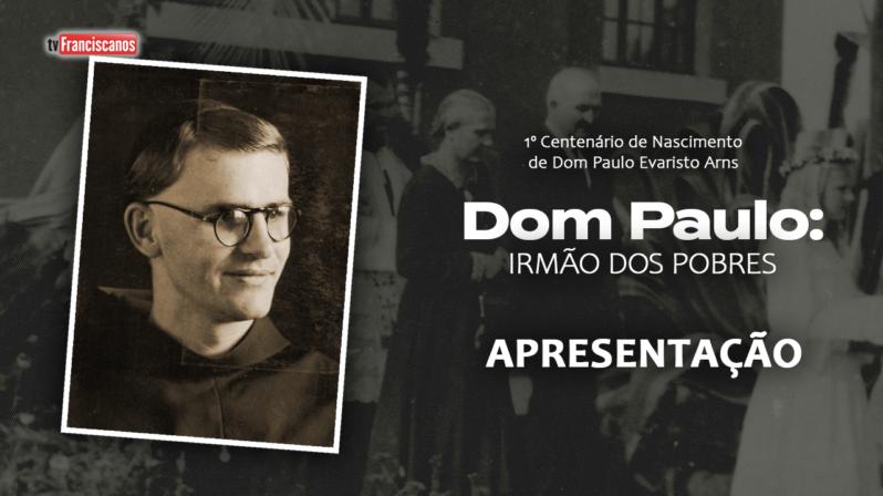 Dom Paulo: irmão dos pobres | Apresentação