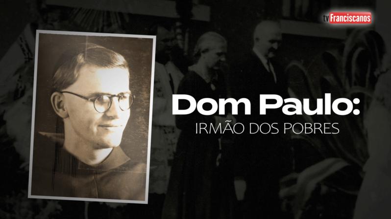Teaser | Dom Paulo: irmão dos pobres