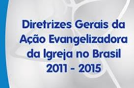 Diretrizes Gerais da Ação Evangelizadora da Igreja no Brasil 2011 - 2015