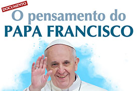 O pensamento do Papa Francisco