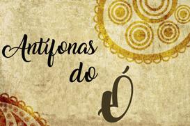 """Oração das """"Antífonas do Ó"""""""